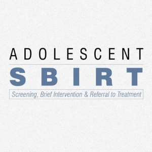 Adolescent SBIRT